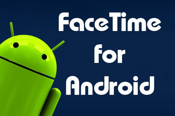 download facetime for android best in 2016. Black Bedroom Furniture Sets. Home Design Ideas
